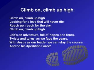 Climb on, climb up high