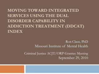 Ron Claus, PhD Missouri Institute of Mental Health