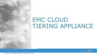EMC CLOUD  TIERING APPLIANCE