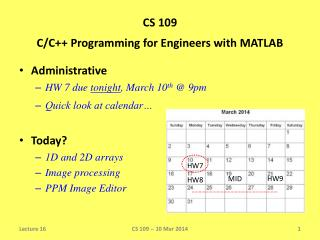 Administrative HW  7 due  tonight , March 10 th  @ 9pm Quick look at calendar… Today?
