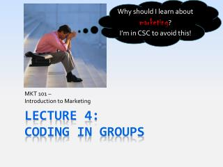 Lecture 4: Coding  In Groups