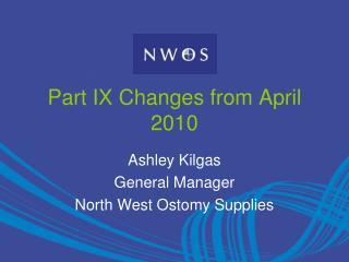 Part IX Changes from April 2010