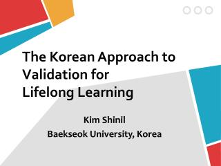 The Korean Approach  to  Validation  for  Lifelong  Learning