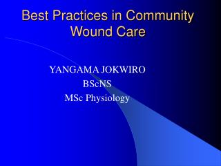 Best Practices in Community Wound Care