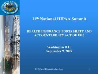 11 th  National HIPAA Summit HEALTH INSURANCE PORTABILITY AND ACCOUNTABILITY ACT OF 1996
