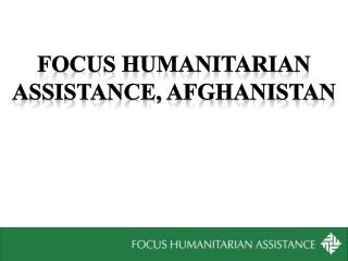 Focus Humanitarian Assistance, Afghanistan