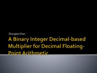 A Binary Integer Decimal-based Multiplier for Decimal Floating-Point Arithmetic