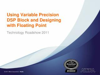 Using Variable Precision  DSP Block and Designing  with Floating Point