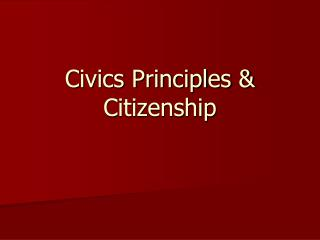 Civics Principles & Citizenship