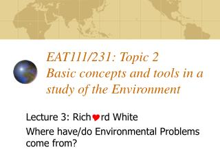 EAT111/231: Topic 2 Ba sic concepts  a nd tools in  a  study of the Environment