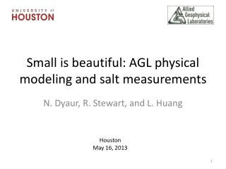 Small is beautiful: AGL physical modeling and salt measurements