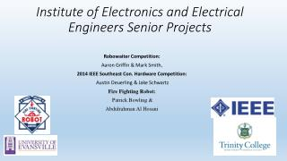 Institute of Electronics and Electrical Engineers Senior Projects