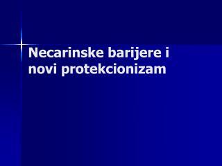 Necarinske barijere i novi protekcionizam