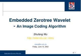 Embedded Zerotree Wavelet -  An Image Coding Algorithm