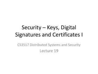 Security – Keys, Digital Signatures and Certificates I