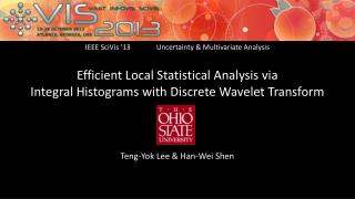 Efficient Local Statistical Analysis via  Integral  Histograms with Discrete Wavelet Transform