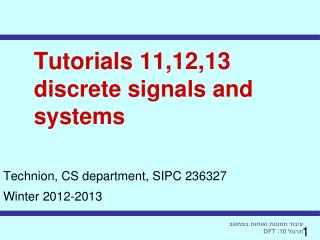 Tutorials 11,12,13 discrete signals and systems