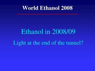 World Ethanol 2008