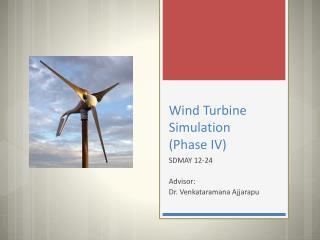 Wind Turbine Simulation (Phase IV)