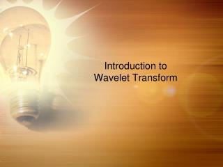 Introduction to Wavelet  Transform
