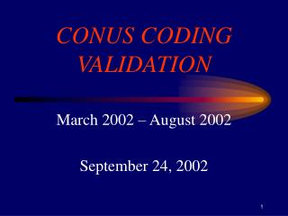 CONUS CODING VALIDATION