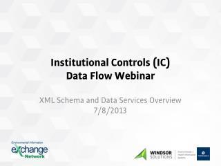 Institutional Controls (IC) Data Flow  Webinar