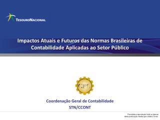 Impactos Atuais e Futuros das Normas Brasileiras de Contabilidade Aplicadas ao Setor P blico