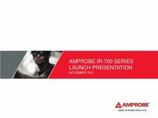 Amprobe IR-700 Series launch presentation November  2011