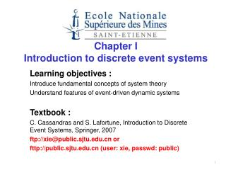 Learning objectives : Introduce fundamental concepts of system theory