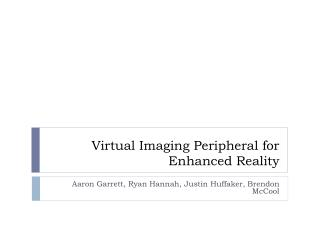 Virtual Imaging Peripheral for Enhanced Reality