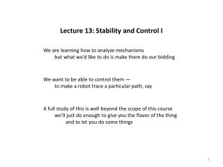 Lecture 13: Stability  and Control I