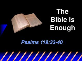 The Bible is Enough