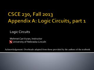 CSCE 230, Fall 2013 Appendix A: Logic Circuits, part 1