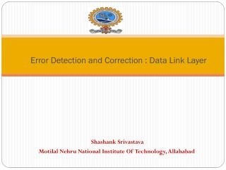 Error Detection and  Correction : Data Link Layer