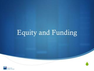 Equity and Funding