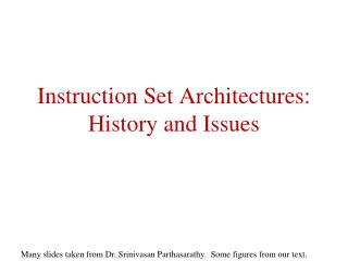 Instruction Set Architectures: History and Issues