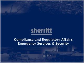 Compliance and Regulatory Affairs Emergency Services & Security
