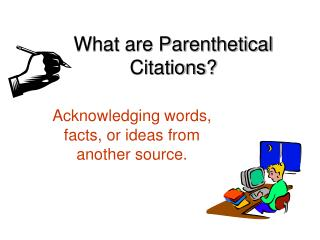What are Parenthetical Citations?