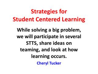 Strategies for  Student Centered Learning