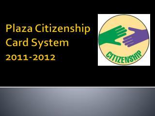 Plaza Citizenship Card System 2011-2012