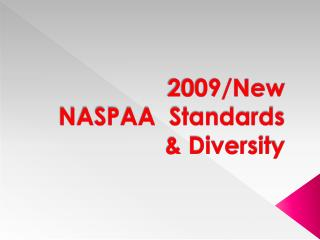 2009/New   NASPAA  Standards & Diversity