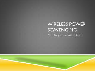 Wireless Power Scavenging