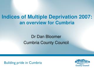Indices of Multiple Deprivation 2007: an overview for Cumbria