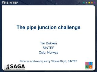 The pipe junction challenge