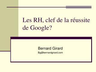 Les RH, clef de la r ussite de Google