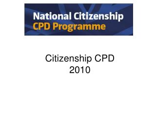 Citizenship CPD 2010