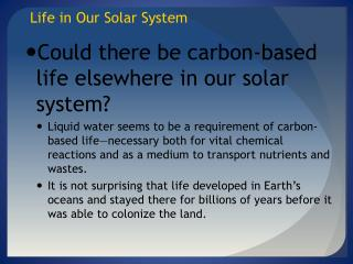 Could there be carbon-based life elsewhere in our solar system?