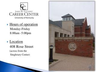 Hours of operation Monday-Friday  8:00am -5:00pm Location   408 Rose Street
