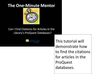 This tutorial will demonstrate how to find the citations for articles in the  ProQuest  databases.