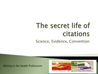 The secret life of citations